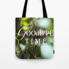 goodbye, time Tote Bag