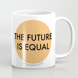 The Future is Equal - Orange Coffee Mug