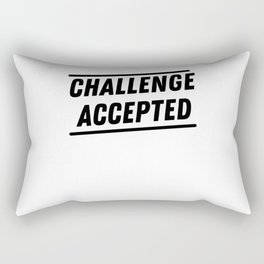 Challenge Accepted Rectangular Pillow