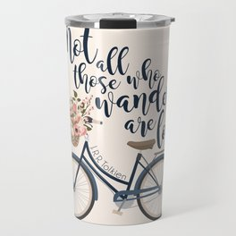 Not all those who wander are lost. J.R.R. Tolkien. Travel Mug