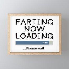 Farting Now Loading ... Please Wait Framed Mini Art Print