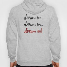 Dream On Hoody