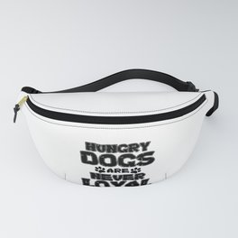 Dog Lover Hungry Dogd Are Never Loyal Fanny Pack