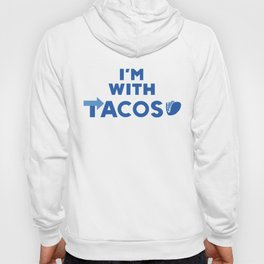 I'm With Tacos Hoody