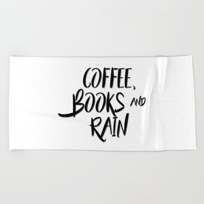 Coffee, books and rain quote Beach Towel