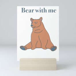 Bear with me, original artwork Mini Art Print