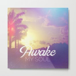 Psalm 57:8 Awake My Soul Metal Print