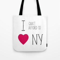 I Can't Afford To Love NY Tote Bag