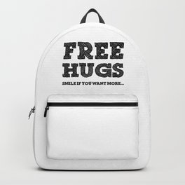 Free Hugs Smile if You Want More Backpack