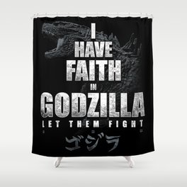 I Have Faith in the King Shower Curtain