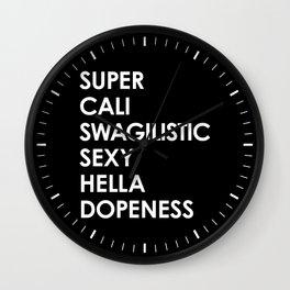 SUPER CALI SWAGILISTIC SEXY HELLA DOPENESS (Black & White) Wall Clock