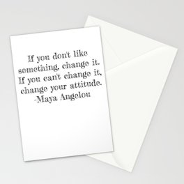 If you don't like something- Maya Angelou quote Stationery Cards