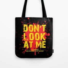 Don't Look At Me - Quote from Illuminae by Jay Kristoff and Amie Kaufman Tote Bag