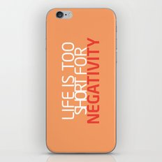 Life Is Too Short For Negativity iPhone & iPod Skin