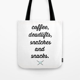 coffee, deadlifts, snatches and snacks Tote Bag