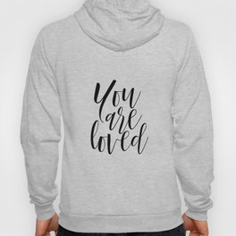You Are Loved Print, Calligraphy Printable, Nursery Quote Print, You Are Loved, You Are Loved Sign, Hoody