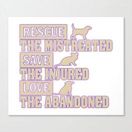 Rescue, Save, Love Canvas Print