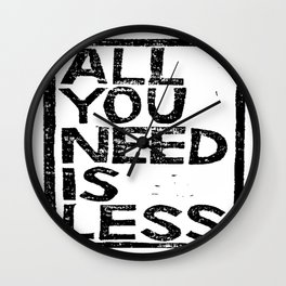 All You Need Is Less In Craft Stamp Black Ink Wall Clock