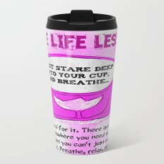LATTE LIFE LESSONS ~ Breathe, Relax, Repeat.. Travel Mug