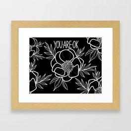 You Are OK Black Framed Art Print