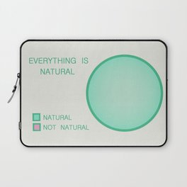 Everything is Natural Laptop Sleeve
