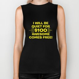 I Will Be Quiet For $100 Awesome Comes Free Biker Tank