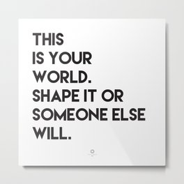 This is your world Metal Print