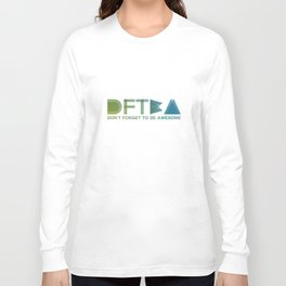 DFTBA - Don't Forget To Be Awesome Long Sleeve T-shirt