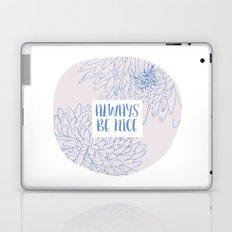 Always be Nice Laptop & iPad Skin