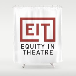 Equity in Theatre Shower Curtain