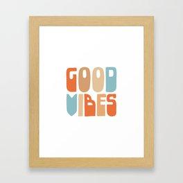 Good Vibes. Retro Lettering in Orange, Tan, and Light Blue on White. Spread Positivity Framed Art Print