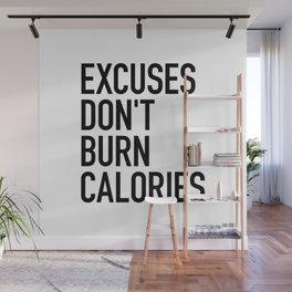 Excuses Don't Burn Calories Wall Mural