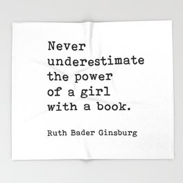 RBG, Never Underestimate The Power Of A Girl With A Book, Throw Blanket