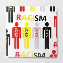 Stop Racism_02 by Victoria Deregus Metal Print