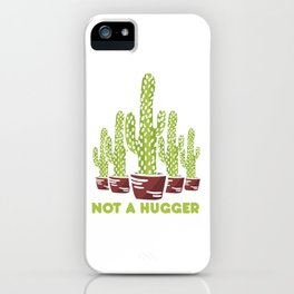 Not a hugger - Cactus iPhone Case