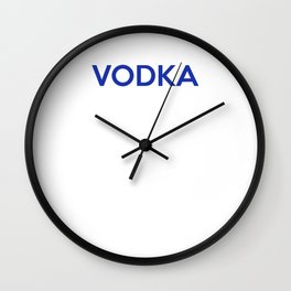 Vodka Mixes Well With Everything But DecisionsT-shirt Wall Clock
