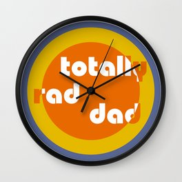 Totally Rad Dad (70's Vibe) Wall Clock