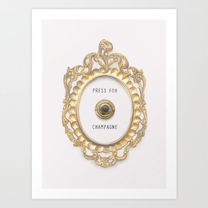 Press For Champagne Kunstdrucke