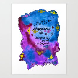 """""""schizophrenic does not equal dangerous or bad"""" Art Print"""