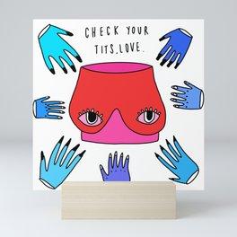 Check your Tits Mini Art Print