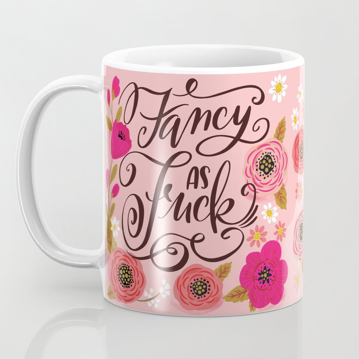 Pretty Swe*ry: Fancy as Fuck Coffee Mug