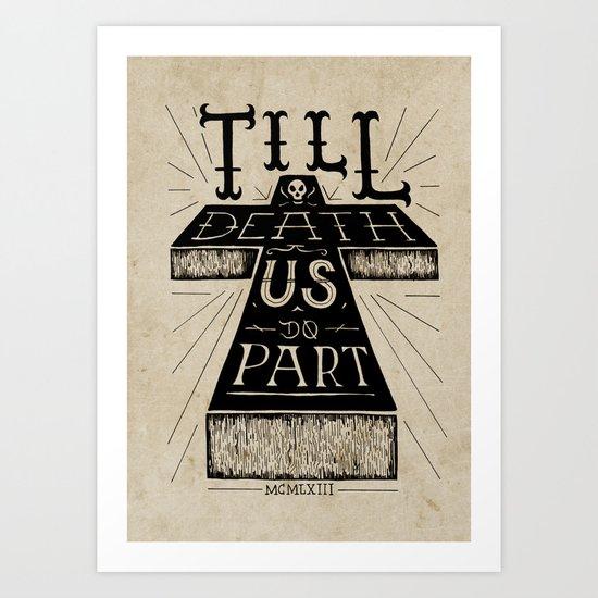 'Till death us do part Art Print
