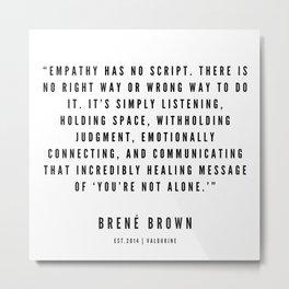 38  | Brené  Brown Quotes | 190524 | White Design Metal Print