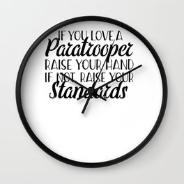 Love a Paratrooper- Funny Airborne Themed Design for Lovers of Jumpers Wall Clock