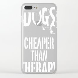 Dogs, Cheaper Than Therapy Clear iPhone Case
