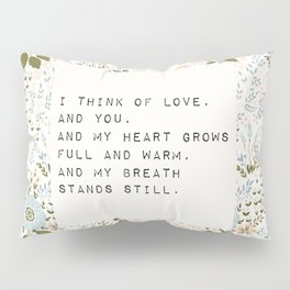 I think of love, and you - E. Dickinson Collection Pillow Sham