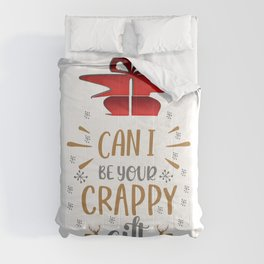 Can I be your crappy gift Comforters