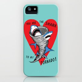 Shark To My Tornado iPhone Case