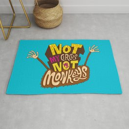 Not My Circus, Not My Monkeys Rug
