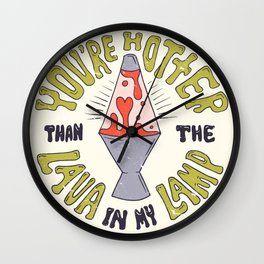 YOU'RE HOTTER... Wall Clock